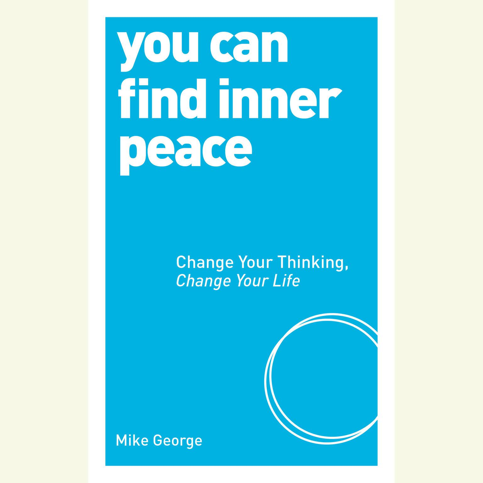 Printable You Can Find Inner Peace: Change Your Thinking, Change Your Life Audiobook Cover Art