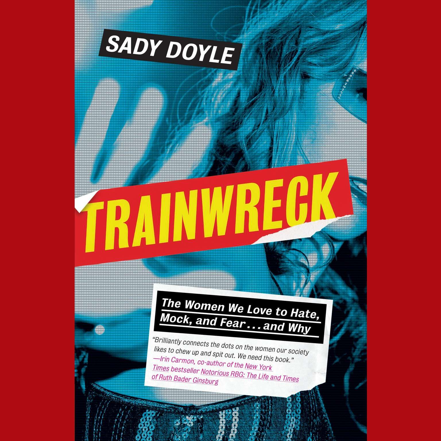 Printable Trainwreck: The women We Love to Hate, Mock, and Fear, and Why Audiobook Cover Art