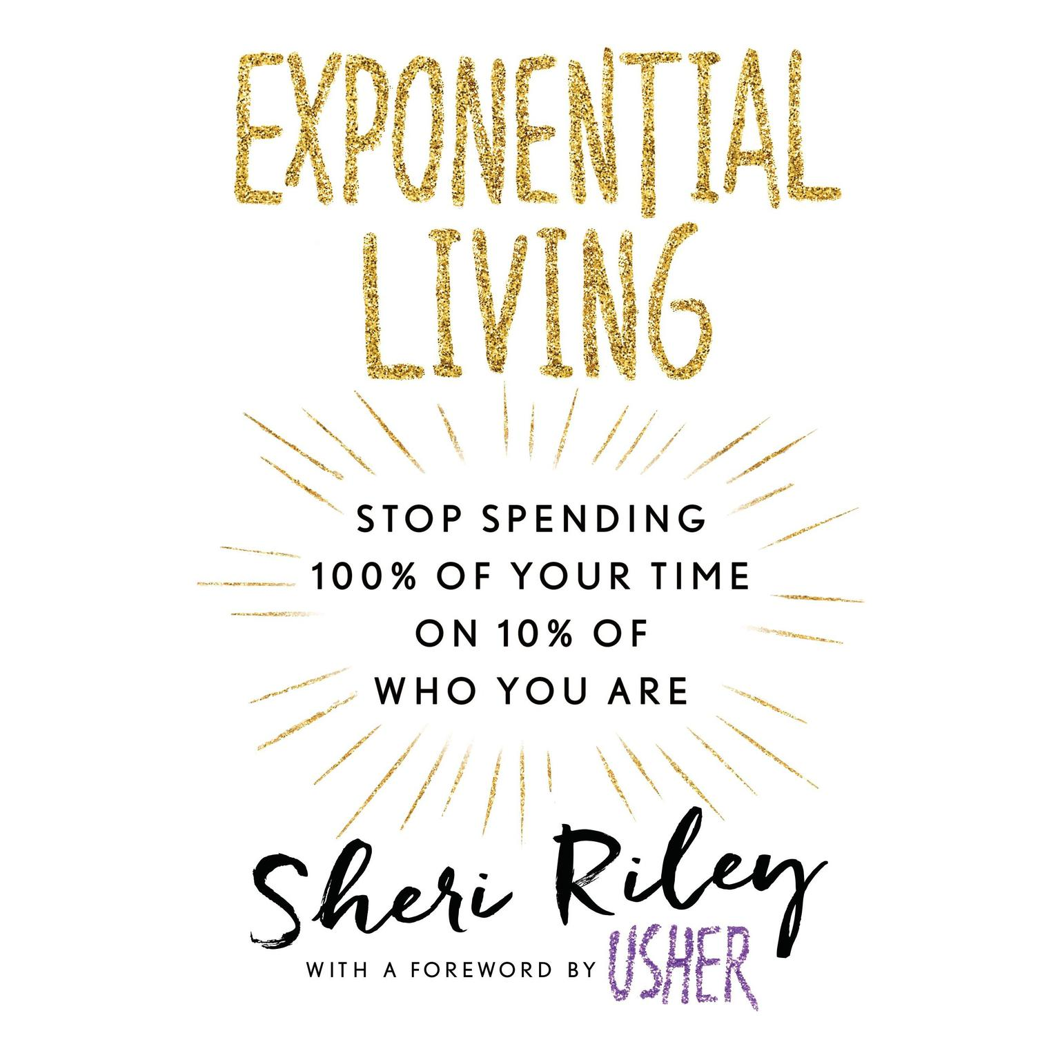 Printable Exponential Living: Stop Spending 100% of Your Time on 10% of Who You Are Audiobook Cover Art