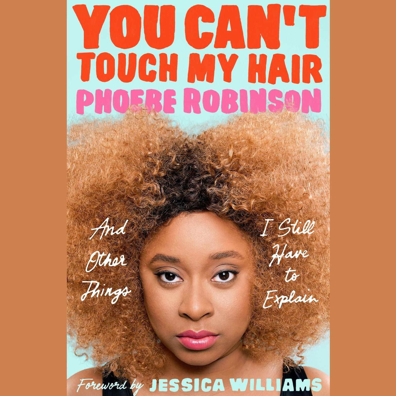 Printable You Can't Touch My Hair: And Other Things I Still Have to Explain Audiobook Cover Art