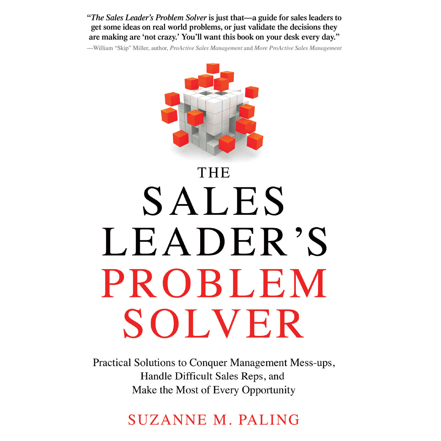 Printable The Sales Leader's Problem Solver: Practical Solutions to Conquer Management Mess-ups, Handle Difficult Sales Reps, and Make the Most of Every Opportunity Audiobook Cover Art