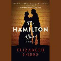 The Hamilton Affair: A Novel Audiobook, by Elizabeth Cobbs