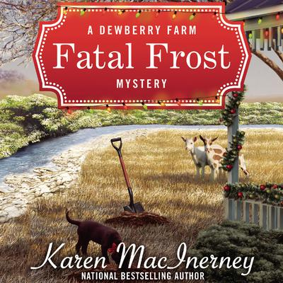 Fatal Frost: A Dewberry Farm Mystery Audiobook, by Karen MacInerney