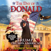 The Day of the Donald: Trump Trumps America!, by Andrew Shaffer