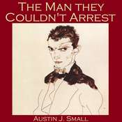 The Man They Couldnt Arrest Audiobook, by Austin J. Small