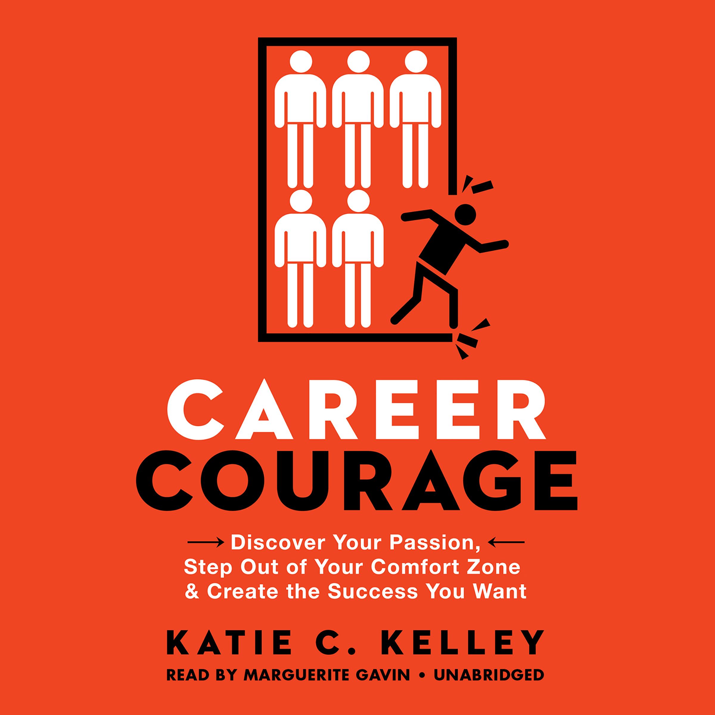 Printable Career Courage: Discover Your Passion, Step Out of Your Comfort Zone, and Create the Success You Want Audiobook Cover Art