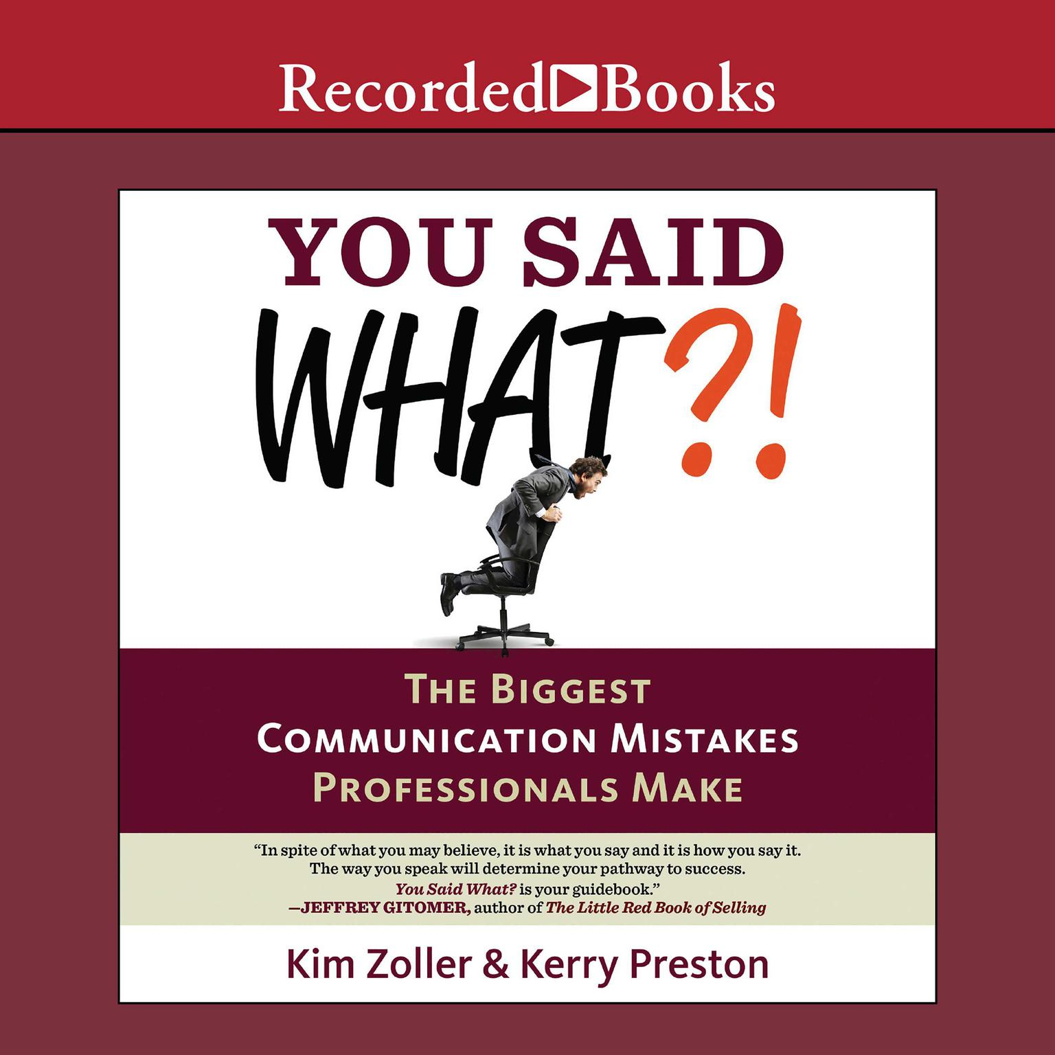 Printable You Said What?!: The Biggest Communication Mistakes Professionals Make Audiobook Cover Art