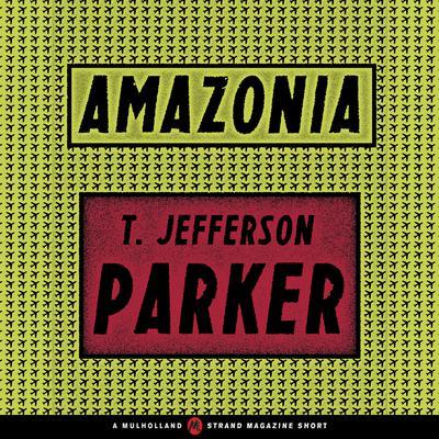 Amazonia Audiobook, by T. Jefferson Parker