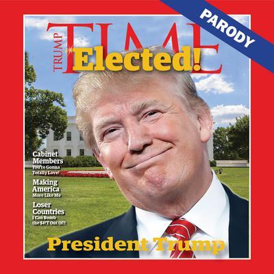 President Trump: Parody Audiobook, by Tom Connor