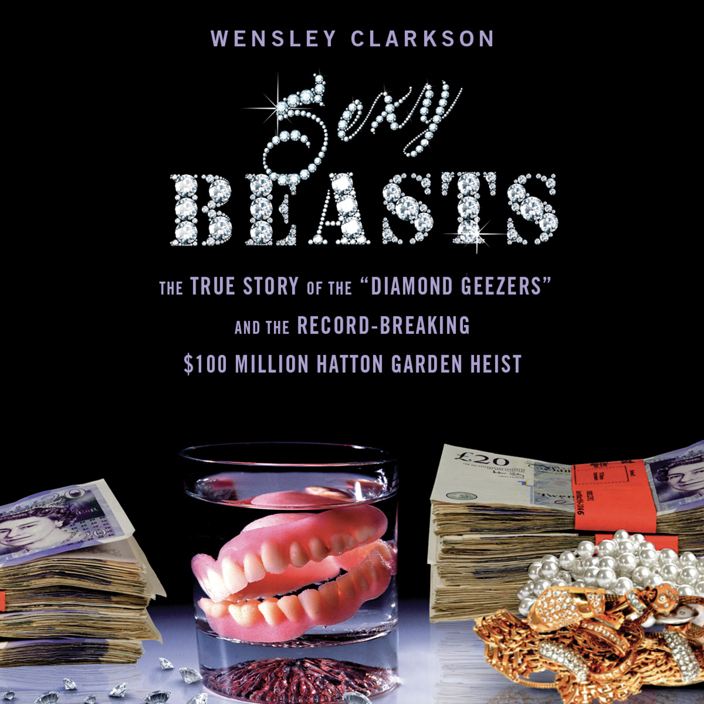 "Printable Sexy Beasts: The True Story of the ""Diamond Geezers"" and the Record-Breaking $100 Million Hatton Garden Heist Audiobook Cover Art"