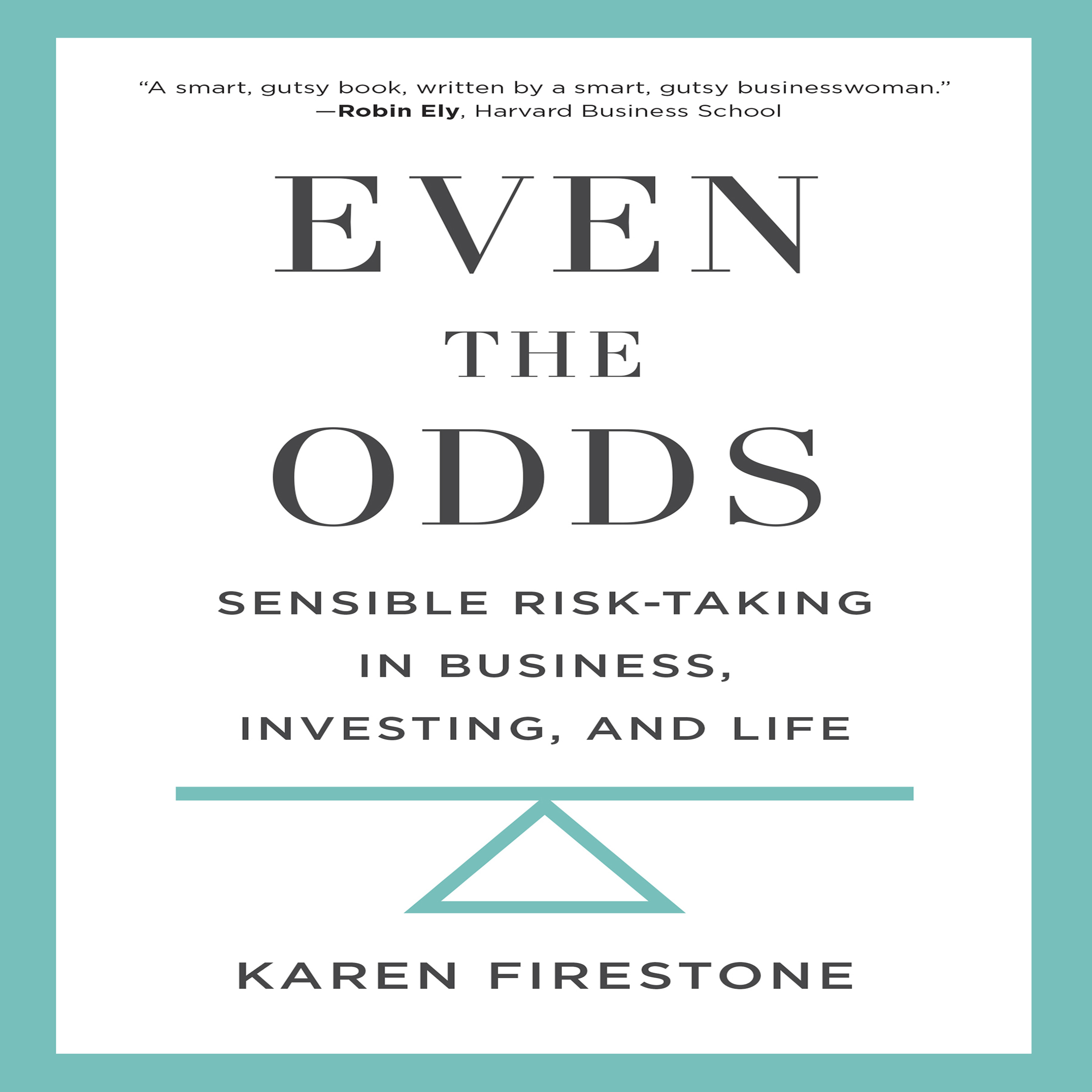 Printable Even the Odds: Sensible Risk-Taking in Business, Investing, and Life Audiobook Cover Art