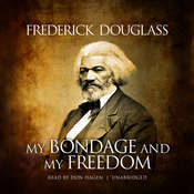 My Bondage and My Freedom, by Frederick Douglass