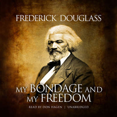 My Bondage and My Freedom Audiobook, by Frederick Douglass