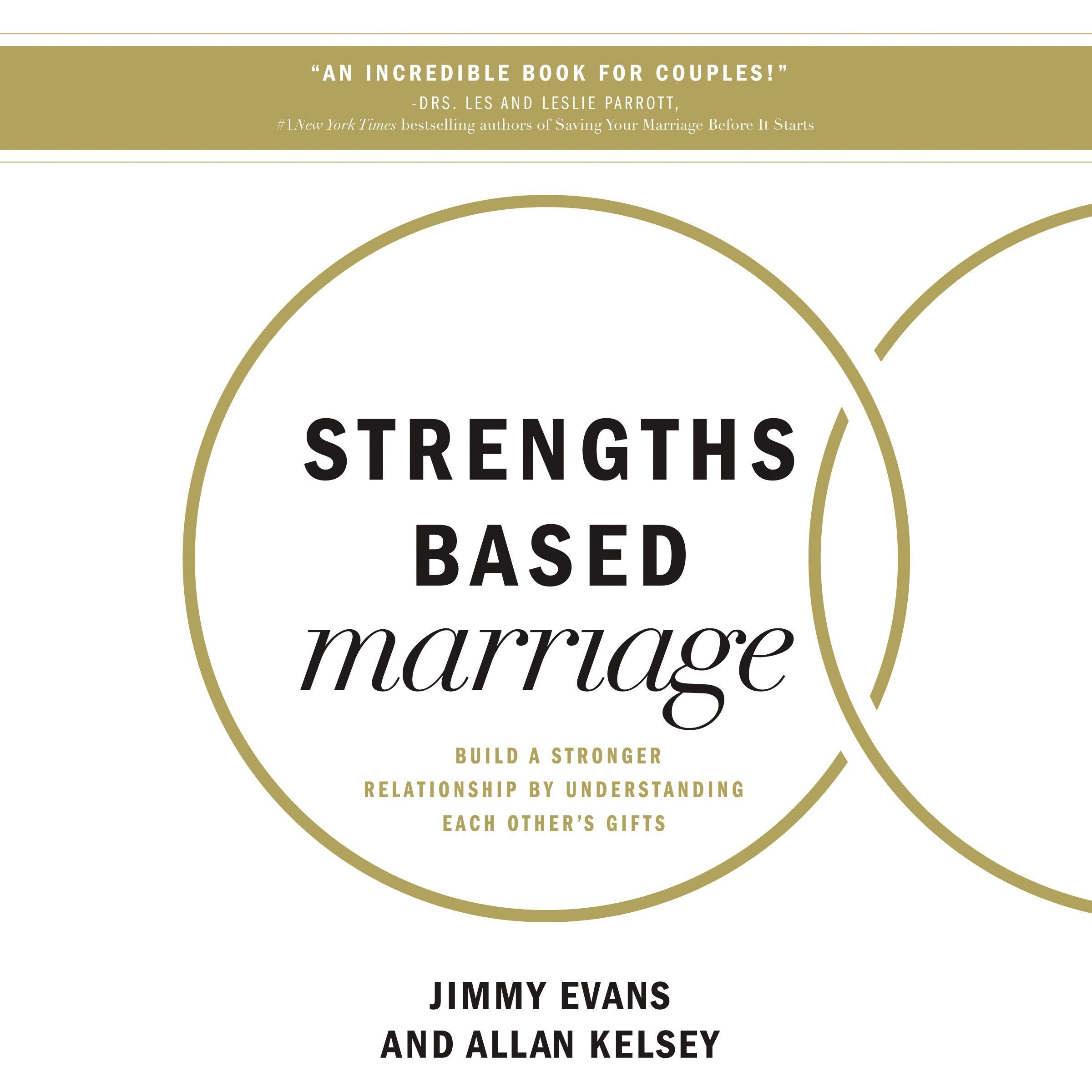 Printable Strengths Based Marriage: Build a Stronger Relationship by Understanding Each Other's Gifts Audiobook Cover Art