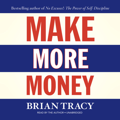 Make More Money Audiobook, by Brian Tracy