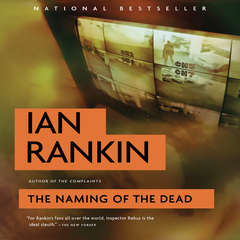 The Naming of the Dead: An Inspector Rebus Novel Audiobook, by Ian Rankin