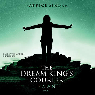 The Dream King's Courier: Pawn Audiobook, by Patrice Sikora