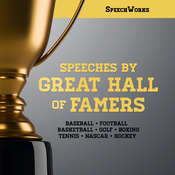 Speeches by Great Hall of Famers Audiobook, by SpeechWorks