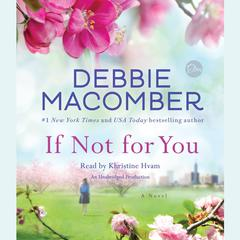 If Not for You: A Novel Audiobook, by Debbie Macomber
