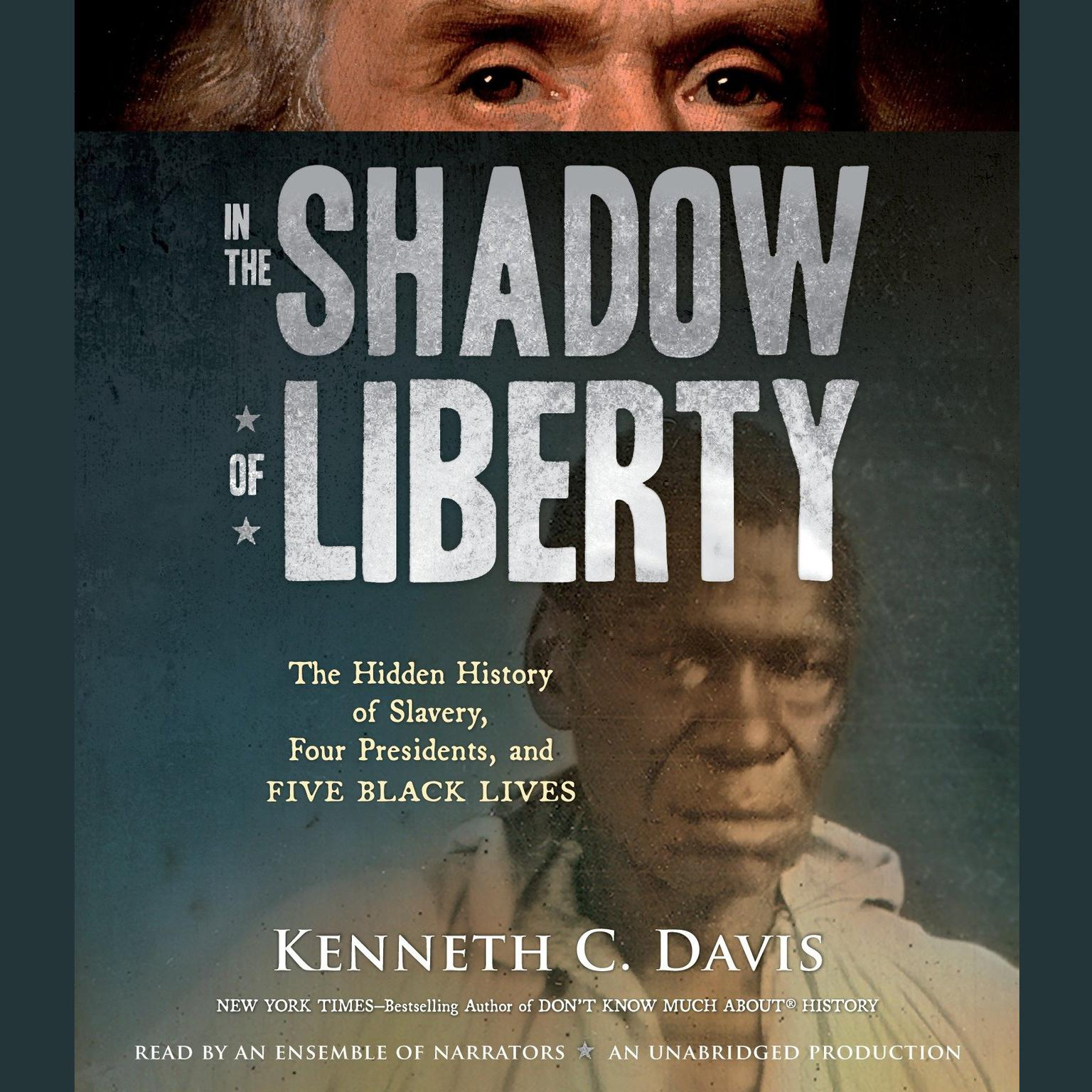 Printable In the Shadow of Liberty: The Hidden History of Slavery, Four Presidents, and Five Black Lives Audiobook Cover Art