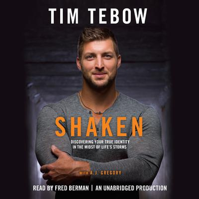 Shaken: Discoving Your True Identity in the Midst of Lifes Storms Audiobook, by Tim Tebow