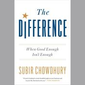 The Difference: When Good Enough Isnt Enough Audiobook, by Subir Chowdhury