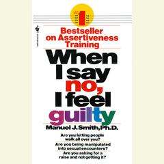 When I Say No, I Feel Guilty Audiobook, by Manuel J. Smith