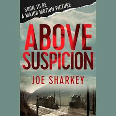 Above Suspicion Audiobook, by Joe Sharkey