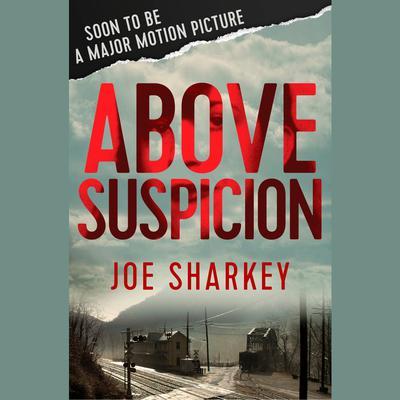 Above Suspicion Audiobook, by Joe Sharkey