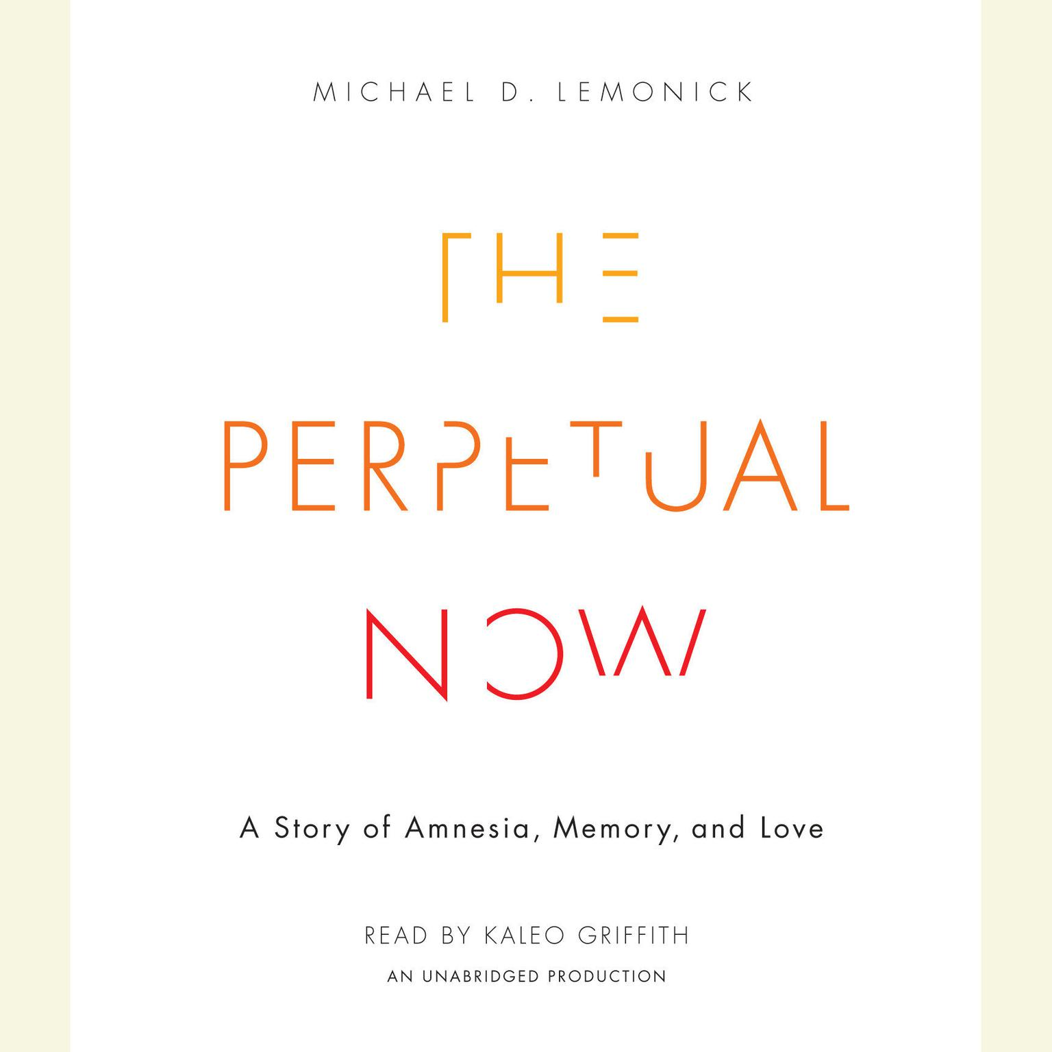 Printable The Perpetual Now: A Story of Amnesia, Memory, and Love Audiobook Cover Art