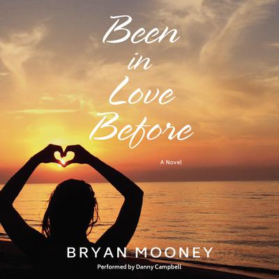 Been in Love Before: A Novel Audiobook, by Bryan Mooney