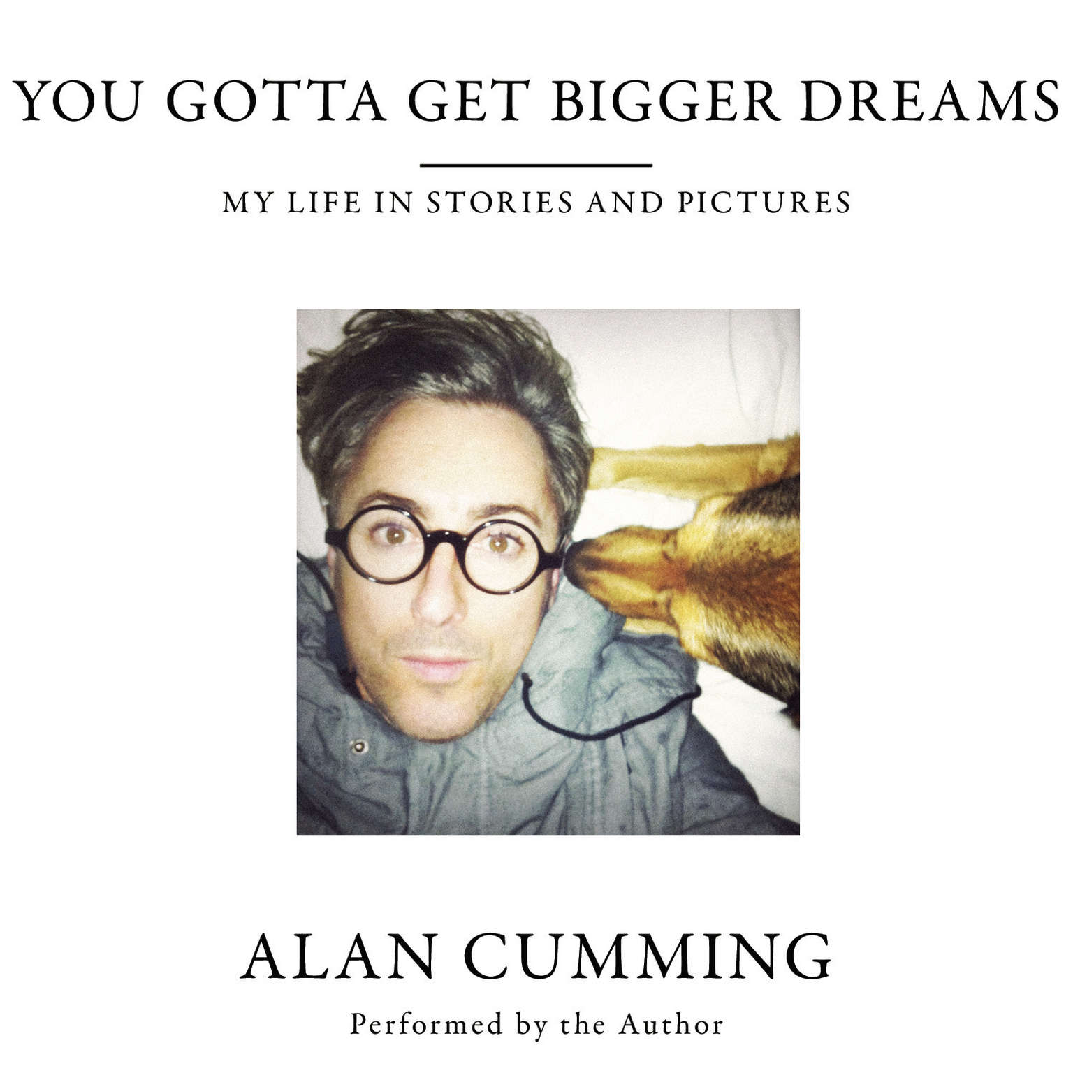 Printable You Gotta Get Bigger Dreams: My Life in Stories and Pictures Audiobook Cover Art