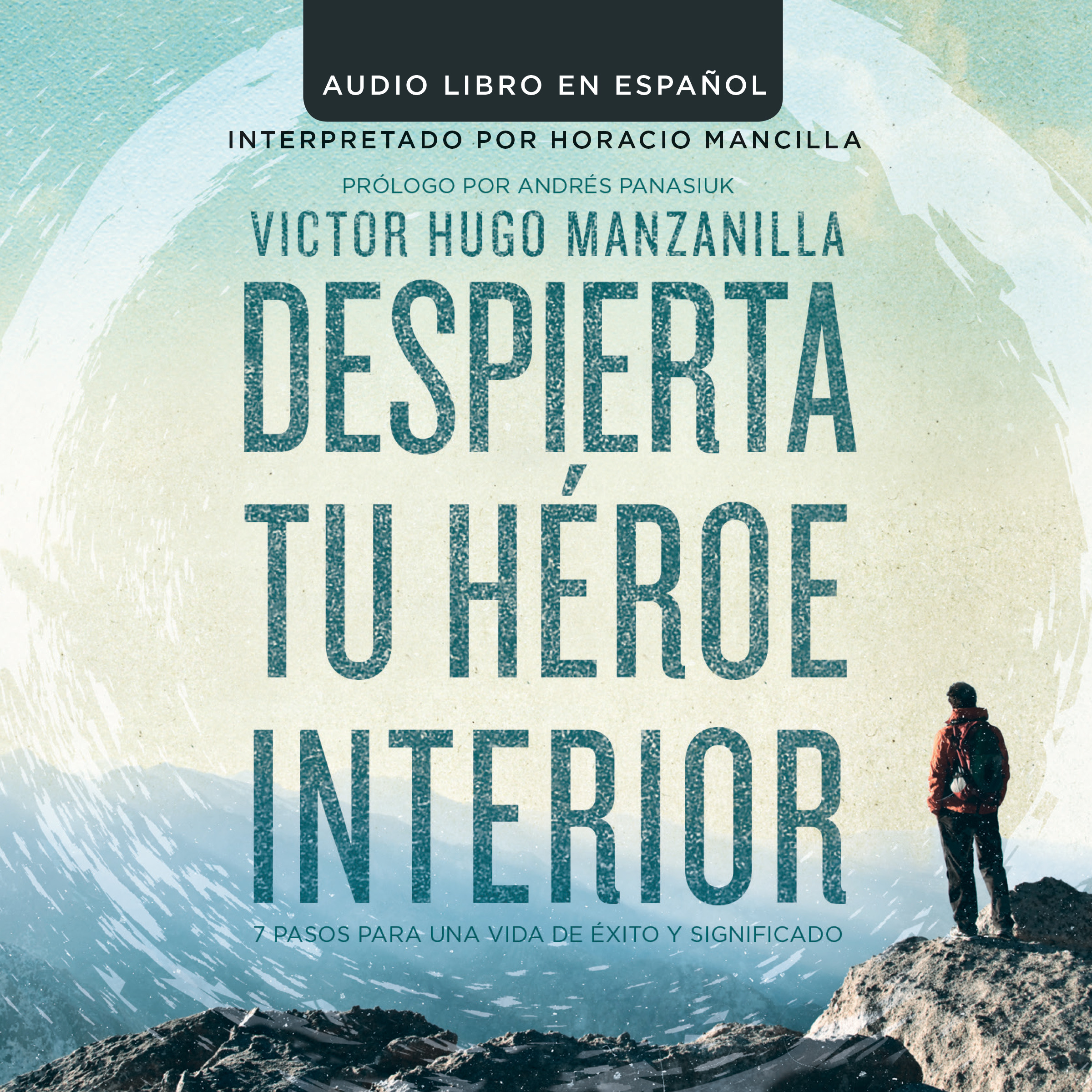 Printable Despierta tu héroe interior (Awaken Your Inner Hero Spanish Edition): 7 Pasos para una vida de Éxito y Significado Audiobook Cover Art