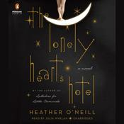 The Lonely Hearts Hotel: A Novel, by Heather O'Neill