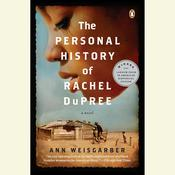 The Personal History of Rachel DuPree: A Novel, by Ann Weisgarber