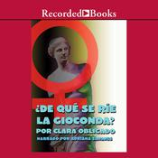 De que se rie la Gioconda? Audiobook, by Clara Obligado