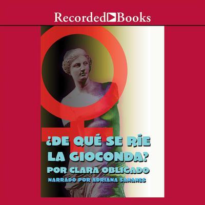 De que se rie la Gioconda? Audiobook, by Clara Obligado