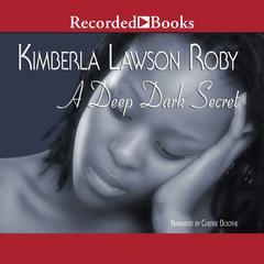 A Deep Dark Secret Audiobook, by Kimberla Lawson Roby