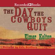 The Day the Cowboys Quit Audiobook, by Elmer Kelton