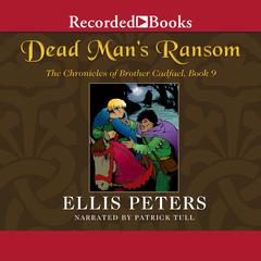 Dead Mans Ransom: A Brother Cadfael Mystery Audiobook, by Ellis Peters