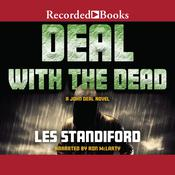 Deal with the Dead: A John Deal Mystery Audiobook, by Les Standiford