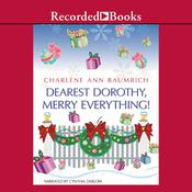 Dearest Dorothy, Merry Everything!, by Charlene Ann Baumbich