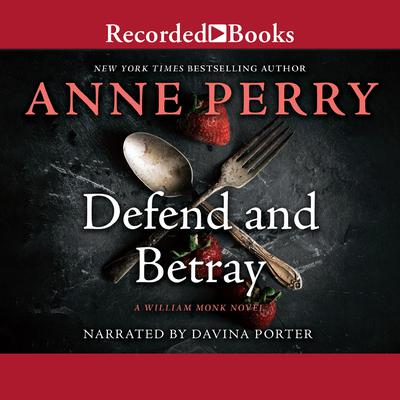 Defend and Betray Audiobook, by Anne Perry