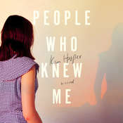 People Who Knew Me: A Novel, by Kim Hooper