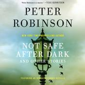 Not Safe after Dark, and Other Stories: And Other Stories Audiobook, by Peter Robinson