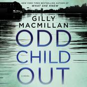Odd Child Out: A Novel Audiobook, by Gilly Macmillan