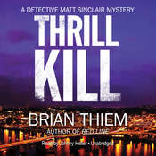 Thrill Kill: A Matt Sinclair Mystery, by Brian Thiem