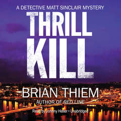 Thrill Kill: A Matt Sinclair Mystery Audiobook, by Brian Thiem