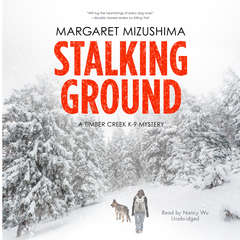 Stalking Ground: A Timber Creek K-9 Mystery Audiobook, by Margaret Mizushima
