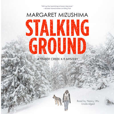 Stalking Ground: A Timber Creek K-9 Mystery Audiobook, by